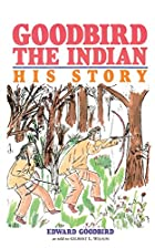 Another cover of the book Goodbird the Indian by Gilbert L. Wilson