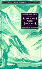 Another cover of the book Alaska Days with John Muir by Samual Hall Young