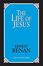 Cover of the book The Life of Jesus by Ernest Renan