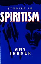 Cover of the book Studies in spiritism by Amy Eliza Tanner
