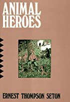 Cover of the book Animal Heroes by Ernest Thompson Seton