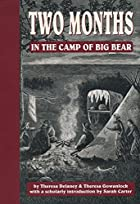 Cover of the book Two Months in the Camp of Big Bear by Theresa Fulford Delaney