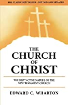 Cover of the book The church of Christ by Thomas Wharton Phillips