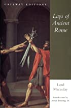 Cover of the book Lays of Ancient Rome by Thomas Babington Macaulay Macaulay