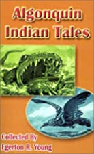Cover of the book Algonquin Indian Tales by Egerton R. Young
