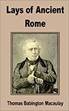 Another cover of the book Lays of Ancient Rome by Thomas Babington Macaulay Macaulay