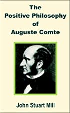 Cover of the book The positive philosophy of Auguste Comte by John Stuart Mill