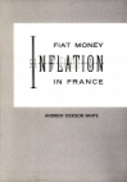 Cover of the book Fiat Money Inflation in France by Andrew Dickson White