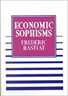 Cover of the book Economic sophisms by Frédéric Bastiat