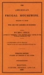 Another cover of the book The American Frugal Housewife by Lydia Maria Francis Child