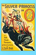 Another cover of the book The Silver Princess in Oz by Ruth Plumly Thompson