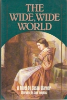 Cover of the book The Wide, Wide World by Susan Warner