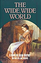 Another cover of the book The Wide, Wide World by Susan Warner