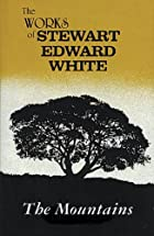 Cover of the book The Mountains by Stewart Edward White