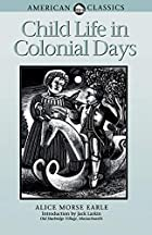 Another cover of the book Child life in colonial days by Alice Morse Earle
