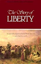 Cover of the book The story of liberty by Charles Carleton Coffin
