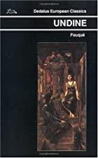 Cover of the book Undine by Friedrich Heinrich Karl Freiherr de La