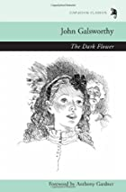 Cover of the book The Dark Flower by John Galsworthy