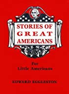 Cover of the book Stories of Great Americans for Little Americans by Edward Eggleston