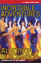Cover of the book Incredible adventures by Algernon Blackwood