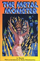 Another cover of the book The Metal Monster by Abraham Merritt