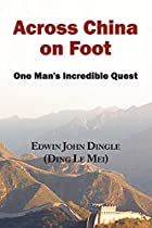 Cover of the book Across China on Foot by Edwin John Dingle