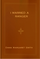 Cover of the book I Married a Ranger by Dama Margaret Smith
