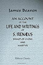 Another cover of the book An Account of the Life and Writings of S. Irenæus, Bishop of Lyons by James Beaven