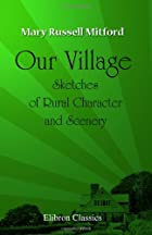 Another cover of the book Our Village by Mary Russell Mitford