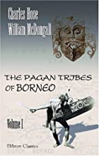Cover of the book The Pagan Tribes of Borneo by Charles Hose