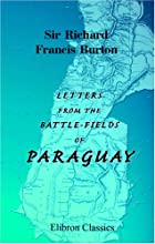 Cover of the book Letters from the battle-fields of Paraguay by Richard Francis Burton