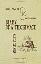 Another cover of the book Diary of a Pilgrimage by Jerome K. Jerome