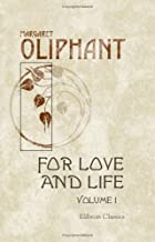 Cover of the book For love and life by Mrs. (Margaret) Oliphant