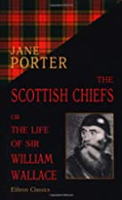 Another cover of the book The Scottish Chiefs by Jane Porter
