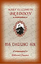 Cover of the book His darling sin by M. E. (Mary Elizabeth) Braddon