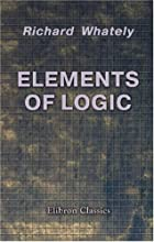 Cover of the book Elements of logic by Richard Whately
