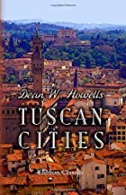 Cover of the book Tuscan cities by William Dean Howells
