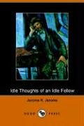 Another cover of the book Idle Thoughts of an Idle Fellow by Jerome K. Jerome