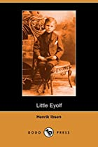 Cover of the book Little Eyolf by Henrik Ibsen