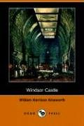 Cover of the book Windsor Castle by William Harrison Ainsworth