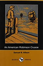 Cover of the book An American Robinson Crusoe by Samuel Buell Allison