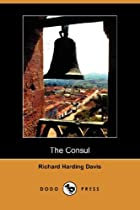 Cover of the book The Consul by Richard Harding Davis