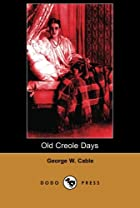Another cover of the book Old Creole Days by George Washington Cable