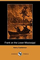 Cover of the book Frank on the Lower Mississippi by Harry Castlemon