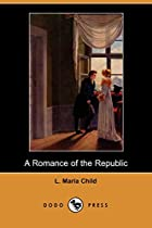 Another cover of the book A Romance of the Republic by Lydia Maria Francis Child