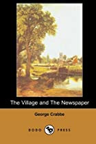 Cover of the book The Village and the Newspaper by George Crabbe