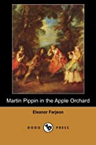 Cover of the book Martin Pippin in the Apple Orchard by Eleanor Farjeon
