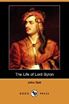 Cover of the book The Life of Lord Byron by John Galt