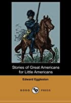Another cover of the book Stories of Great Americans for Little Americans by Edward Eggleston