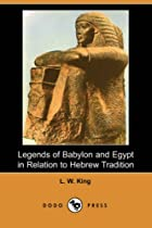 Cover of the book Legends of Babylon and Egypt in relation to Hebrew tradition by L.W. King